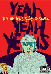 Yeah yeah Yeahs. Tell Me What Rockers to Swallow - DVD