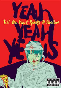 Film Yeah yeah Yeahs. Tell Me What Rockers to Swallow
