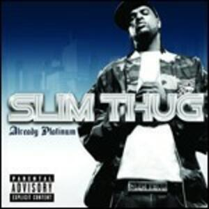Already Platinum - Vinile LP di Slim Thug