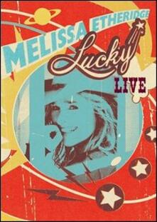 Melissa Etheridge. Lucky. Live - DVD