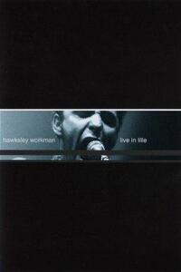 Hawksley Workman. Live In Lille - DVD