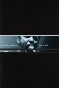 Film Hawksley Workman. Live In Lille