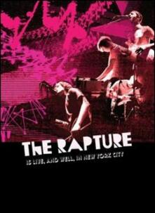 The Rapture. The Rapture Is Live And Well In New York City (DVD) - DVD di Rapture