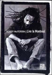Bobby McFerrin. Live in Montreal - DVD