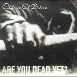 Are You Death Yet? - Vinile LP di Children of Bodom