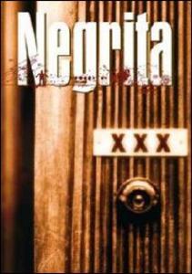 Negrita. XXX di Francesco Fei - DVD