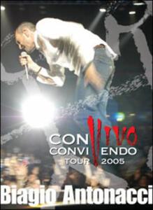 Biagio Antonacci. Convivo - Convivendo. Tour 2005 - DVD
