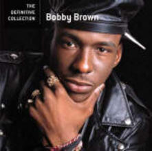 Bobby Brown. The Definitive Collection - CD Audio di Bobby Brown