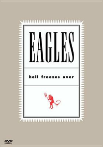 Film The Eagles. Hell Freezes Over