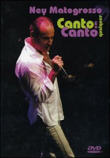 Ney Matogrosso. Canto em qualquer canto - DVD