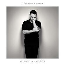 Acepto Milagros - CD Audio di Tiziano Ferro