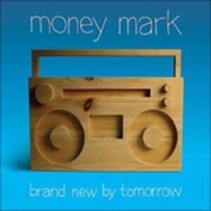 Brand New By Tomorrow - Vinile LP di Money Mark