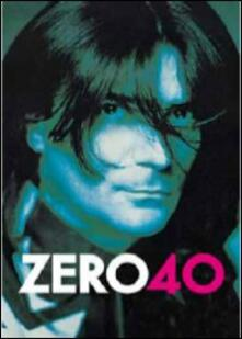 Renato Zero. Zero 40 Live di Giacomo De Simone - DVD