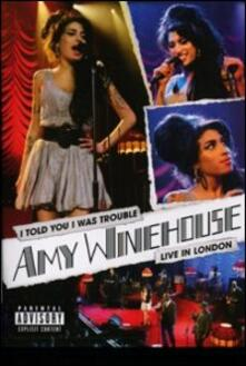 Amy Winehouse. I Told You I Was Trouble. Live in London - DVD