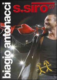Biagio Antonacci. San Siro 2007 di Roberto Cenci - DVD