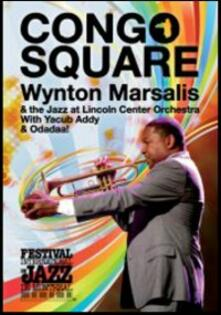 Wynton Marsalis. Congo Square. Live in Montreal - DVD