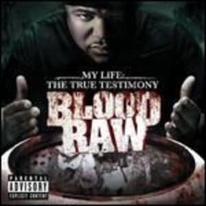 My Life True Testimony - Vinile LP di Blood Raw