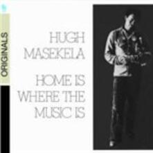 Home Is Where Music Is - CD Audio di Hugh Masekela