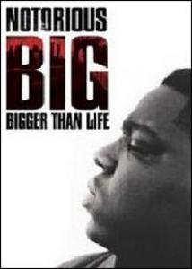 Film Notorius B. I. G. Bigger Than Life