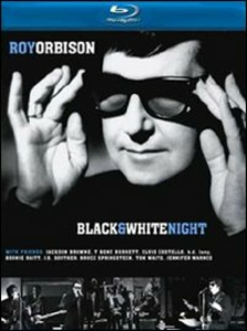 Film Roy Orbison & Friends. A Black and White Night Tony Mitchell