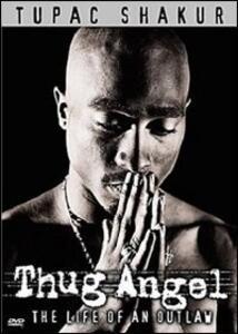 Shakur Tupac. Thug Angel. The Life Of An Outlaw (2 DVD) - DVD