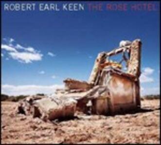 The Rose Hotel - CD Audio di Robert Earl Keen