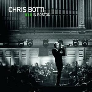 Live in Boston - CD Audio + DVD di Chris Botti