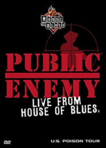 Film Public Enemy. Live From The House Blues