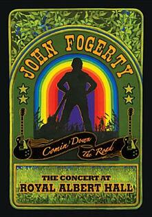 John Fogerty. Comin' Down the Road. The Concert at Royal Albert Hall - DVD