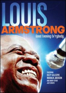 Film Louis Armstrong. Good Evening Ev'rybody