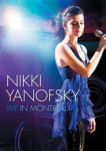 Nikki Yanofsky. Live in Montréal - DVD