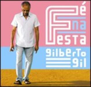 Fé na festa - CD Audio di Gilberto Gil