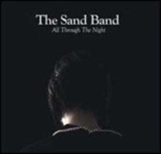 All Through the Night - CD Audio di Sand Band