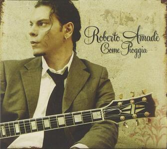 Come pioggia - CD Audio di Roberto Amadè