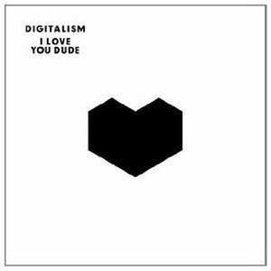 I Love You Dude - CD Audio di Digitalism