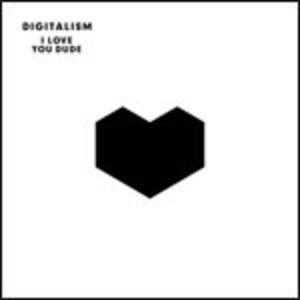 I Love You Dude - Vinile LP di Digitalism
