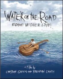 Eddie Vedder. Water on the Road di Brendan Canty,Christoph Green - Blu-ray