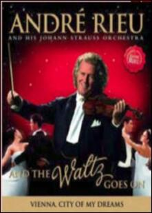 André Rieu and His Johann Strauss Orchestra. And The Waltx Goes On - DVD