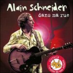 Dans Ma Rue - CD Audio di Alain Schneider