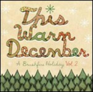 This Warm December. A Brushfire Holiday vol.2 - CD Audio