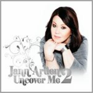 Uncover Me 2 - CD Audio di Jann Arden