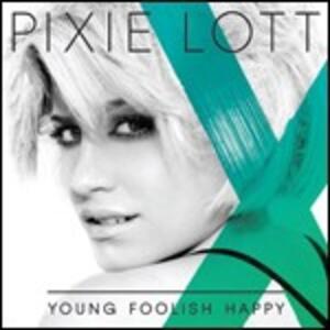 Young Foolish Happy - CD Audio di Pixie Lott