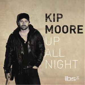 Up All Night - CD Audio di Kip Moore