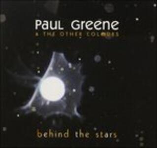 Behind The Stars - CD Audio di Paul Greene