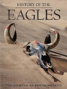 Eagles. History of the Eagles (2 DVD) di Alison Ellwood - DVD