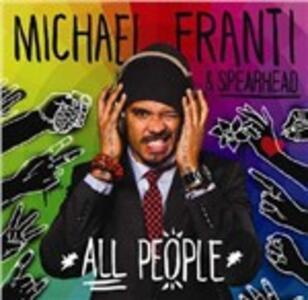 All People - CD Audio di Michael Franti,Spearhead