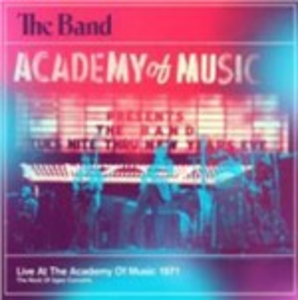 CD Live at the Academy of Music 1971 di Band