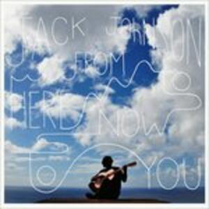 From Here to Now to You - Vinile LP di Jack Johnson