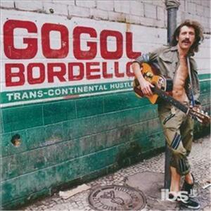 Trans Continental Hustle - Vinile LP di Gogol Bordello