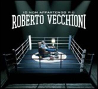 Io non appartengo più - CD Audio di Roberto Vecchioni